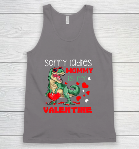 Sorry Ladies Mommy Is My Valentine Day T Rex Dinosaur Gift Tank Top 6