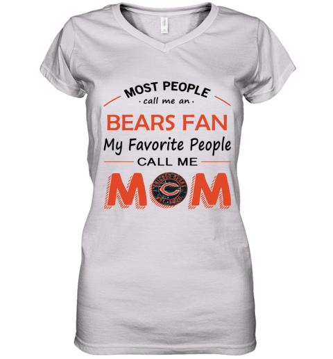 People Call Me CHICAGO BEARS  Fan  Mom Women's V-Neck T-Shirt