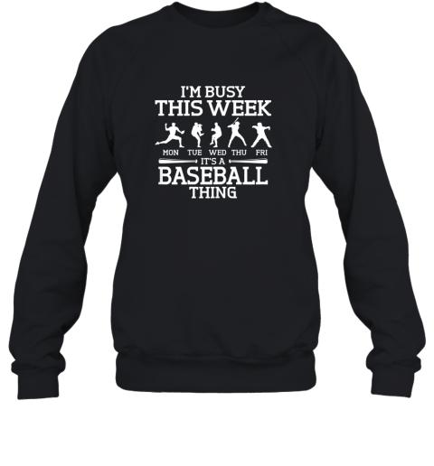 It's Baseball Thing Player I'm Busy This Week Shirt Sweatshirt