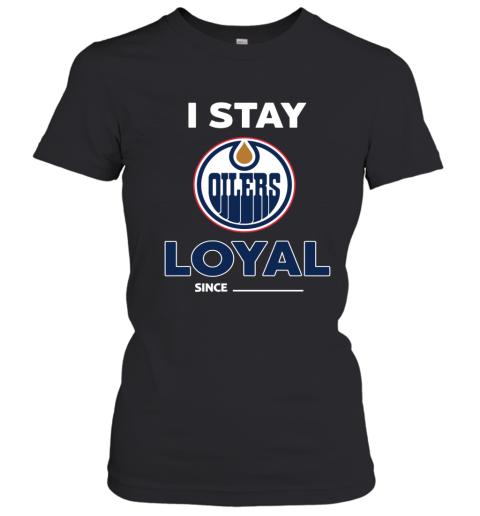 Edmonton Oilers I Stay Loyal Women's T-Shirt