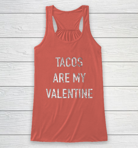 Tacos Are My Valentine t shirt Funny Racerback Tank 3