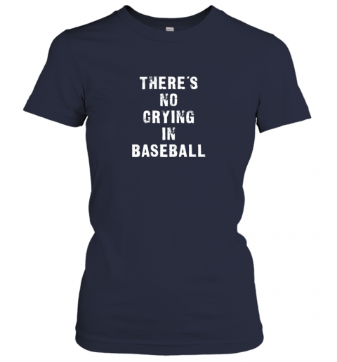 7lzo there39 s no crying in baseball funny ladies t shirt 20 front navy
