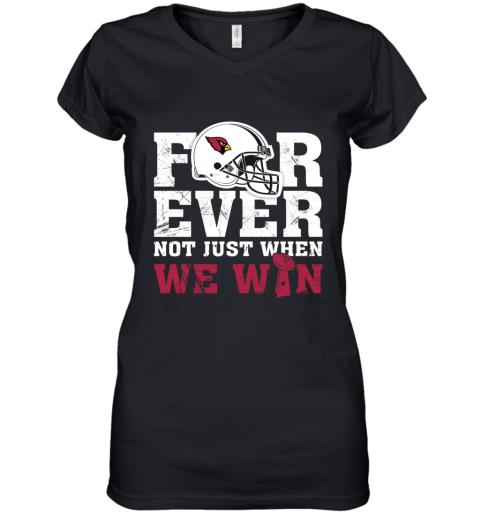 NFL Forever Arizona Cardinals Not Just When WW WIN Women's V-Neck T-Shirt