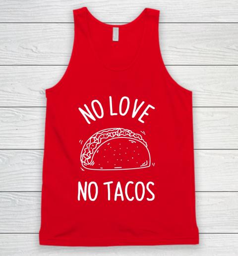 No Love No Tacos La Carreta Mexican Grill Food Lover Funny Tank Top 5