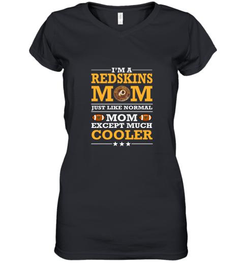 I'm A Redskins Mom Just Like Normal Mom Except Cooler NFL Women's V-Neck T-Shirt