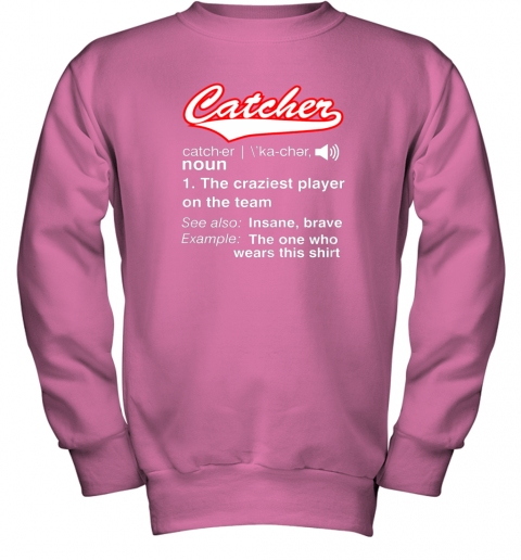 6ywe softball baseball catcher shirtvintage funny definition youth sweatshirt 47 front safety pink