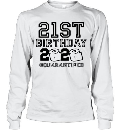 21St Birthday 2020 Quarantine Long Sleeve T-Shirt