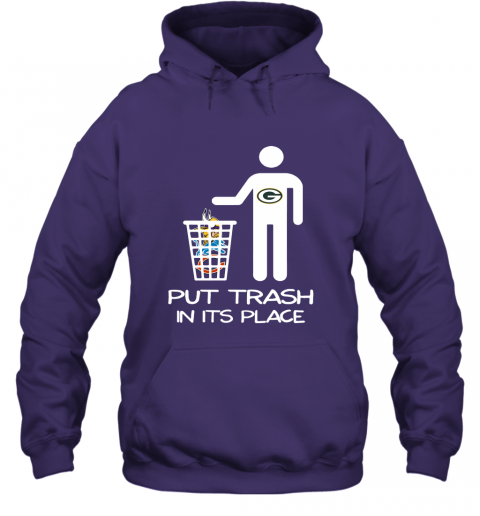 Green Bay Packers Put Trash In Its Place Funny NFL Hoodie