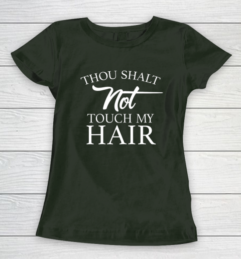 Funny Thou Shalt Not Touch My Hair Women's T-Shirt 4