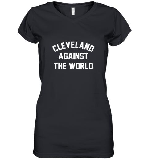 Cleveland Against The World Football Baseball Basketball Women's V-Neck T-Shirt