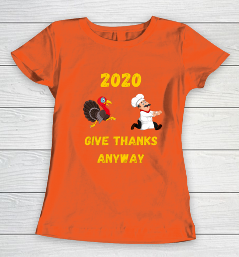 Funny Thanksgiving 2020 Give Thanks Anyway Women's T-Shirt 3