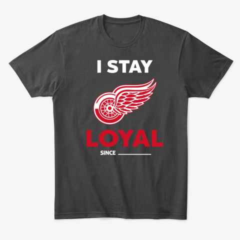 Detroit Red Wings I Stay Loyal T-Shirt