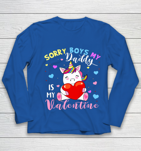 Sorry Boys Daddy Is My Valentine Cute Unicorn Lover Gifts Youth Long Sleeve 7