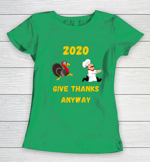 Funny Thanksgiving 2020 Give Thanks Anyway Women's T-Shirt 5