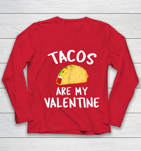 Tacos Are My Valentine Valentine s Day Youth Long Sleeve 8