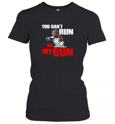 You Cant Run On My Gun Shirt Baseball Women's T-Shirt