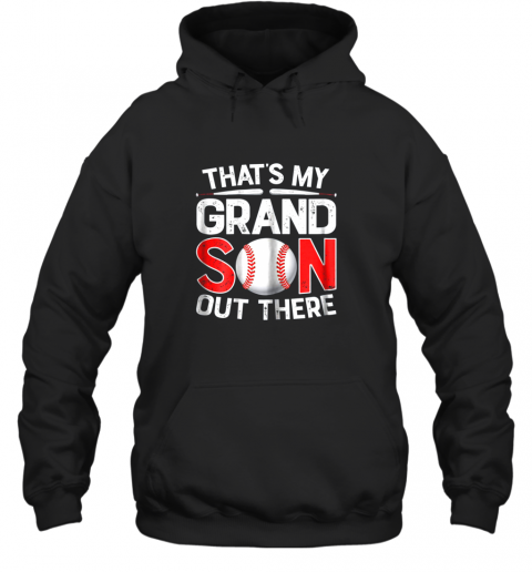 That's My Grandson Out There Baseball Shirt Grandparents Hoodie