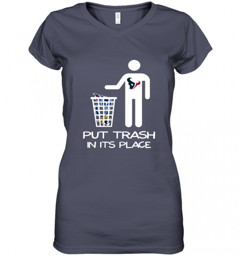 Houston Texans Put Trash In Its Place Funny NFL Women's V-Neck T-Shirt