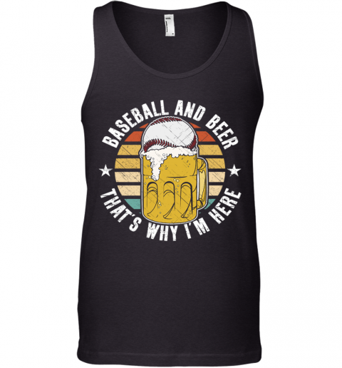 Baseball And Beer That's Why I'm Here Tank Top