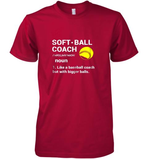 ynk5 soft ball coach like baseball bigger balls softball premium guys tee 5 front red