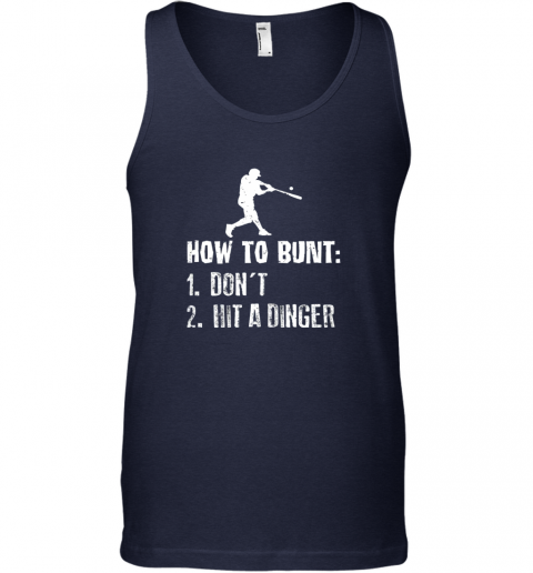9ywc how to bunt don39 t hit a dinger shirt funny baseball unisex tank 17 front navy