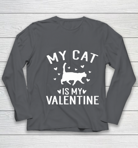 My Cat is My Valentine T Shirt Anti Valentines Day Youth Long Sleeve 6