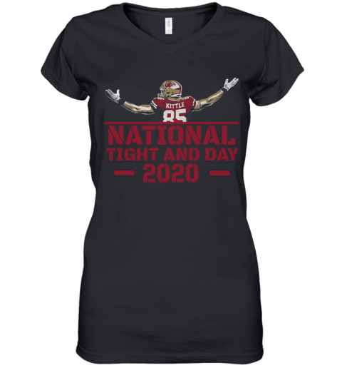 George Kittle 85 National Tight And Day 2020 Women's V-Neck T-Shirt