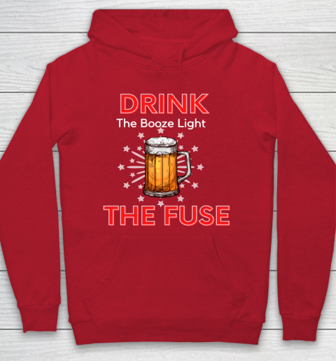 Beer Lover Funny Shirt Drink The Booze Light The Fuse Beer Hoodie 7