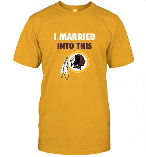 cxu4 i married into this washington redskins football nfl jersey t shirt 60 front gold