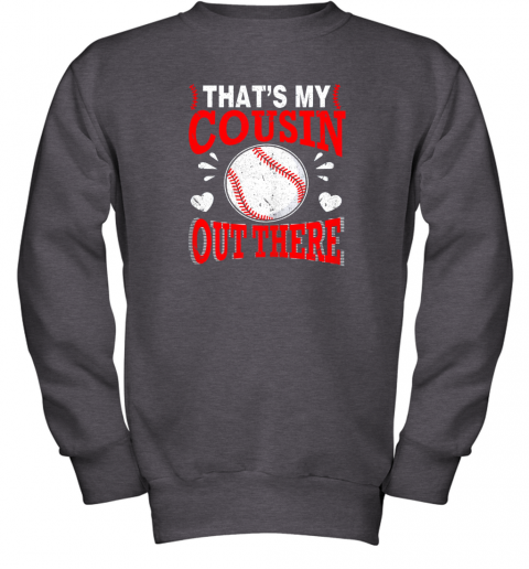 6lkb hearts baseball player that39 s my cousin out there fan youth sweatshirt 47 front dark heather