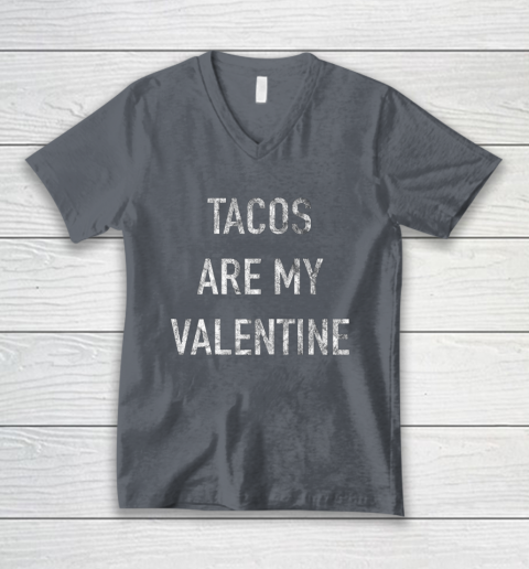 Tacos Are My Valentine t shirt Funny V-Neck T-Shirt 4
