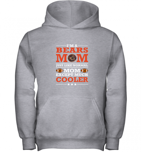 qnae i39 m a bears mom just like normal mom except cooler nfl youth hoodie 43 front sport grey
