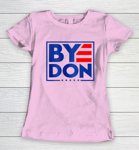 Funny Bye Don 2020 Joe Biden Anti Trump Women's T-Shirt 6