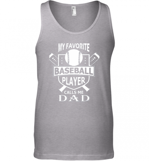togz mens my favorite baseball player calls me dad unisex tank 17 front sport grey