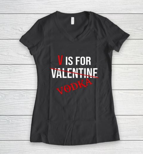 Funny V is for Vodka Alcohol T Shirt for Valentine Day Women's V-Neck T-Shirt 6