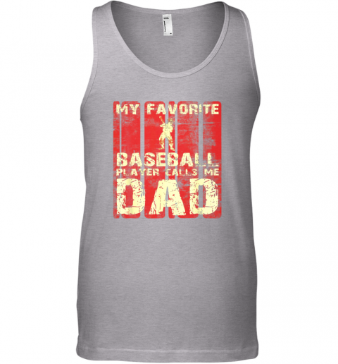 zjvj mens my favorite baseball player calls me dad retro gift unisex tank 17 front sport grey