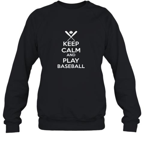 Keep Calm And Play Baseball Sweatshirt