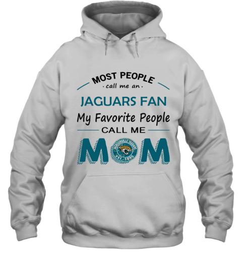 People Call Me Jacksonville Jaguars Fan  Mom Hoodie
