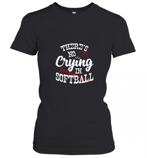 Theres No Crying in Softball Game Sports Baseball Lover Women's T-Shirt