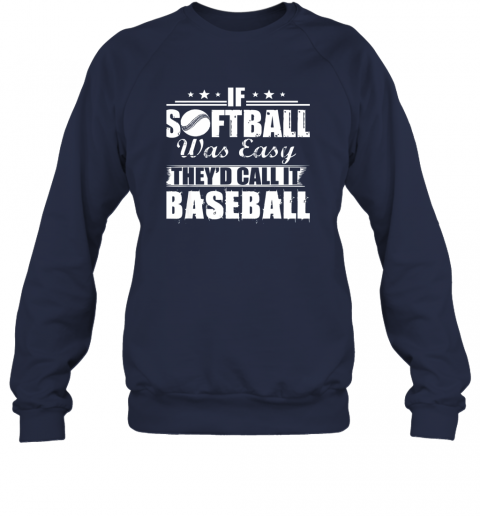 uzrz if softball was easy they39 d call it baseball sweatshirt 35 front navy