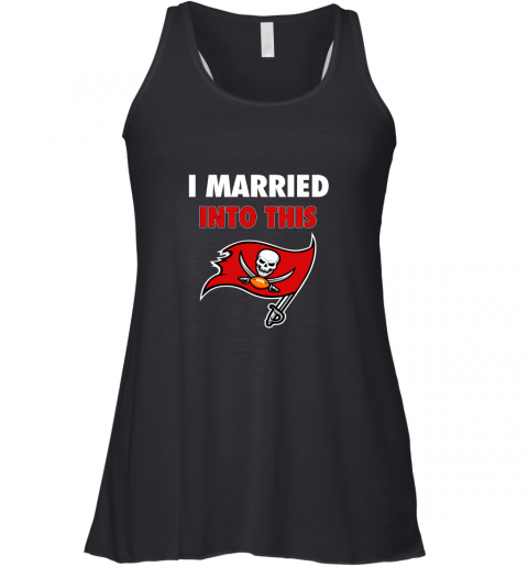 I Married Into This Tampa Bay Buccaneers Football NFL Racerback Tank
