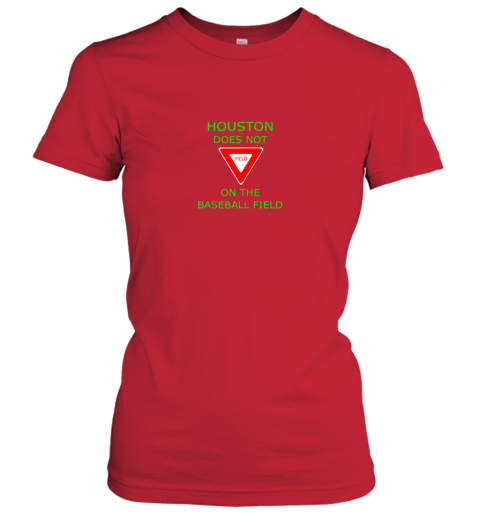2ovf houston does not yield sign on the baseball field ladies t shirt 20 front red