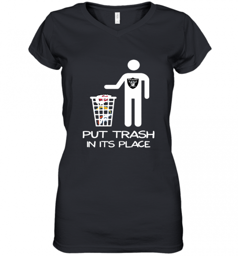 Oakland Raiders Put Trash In Its Place Funny NFL Women's V-Neck T-Shirt