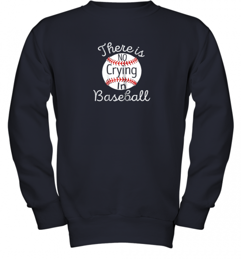 p3in there is no crying in baseball little legue tball youth sweatshirt 47 front navy
