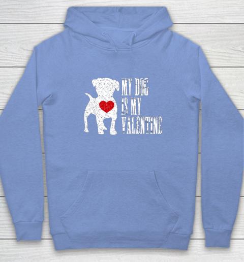 My Dog Is My Valentine T Shirt Single Love Life Gift Hoodie 8