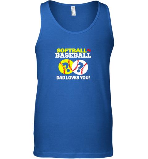 cv7r softball or baseball dad loves you gender reveal unisex tank 17 front royal