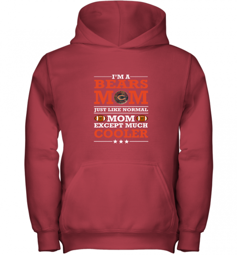 qnae i39 m a bears mom just like normal mom except cooler nfl youth hoodie 43 front red