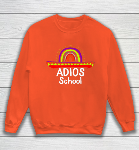 Adios School Happy Last Day Of School 2021 Teacher Mexican Sweatshirt 3