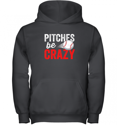 Pitches Be Crazy Baseball Shirt Funny Pun Mom Dad Adult Youth Hoodie