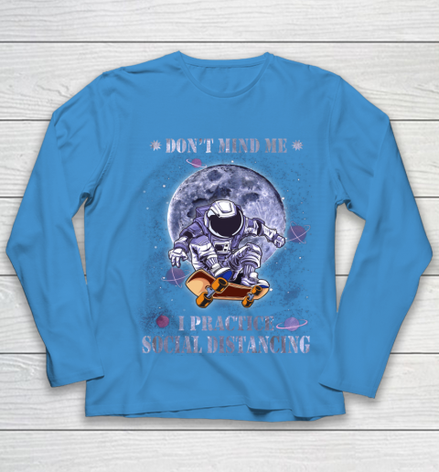 Skateboarding Dont Mind Me I Practice Social Distancing Youth Long Sleeve 5